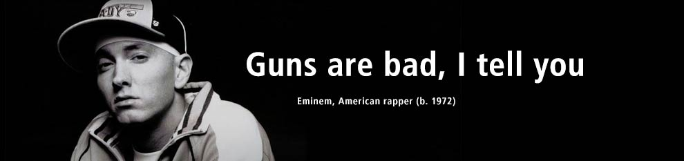 eminem-guns-are-bad
